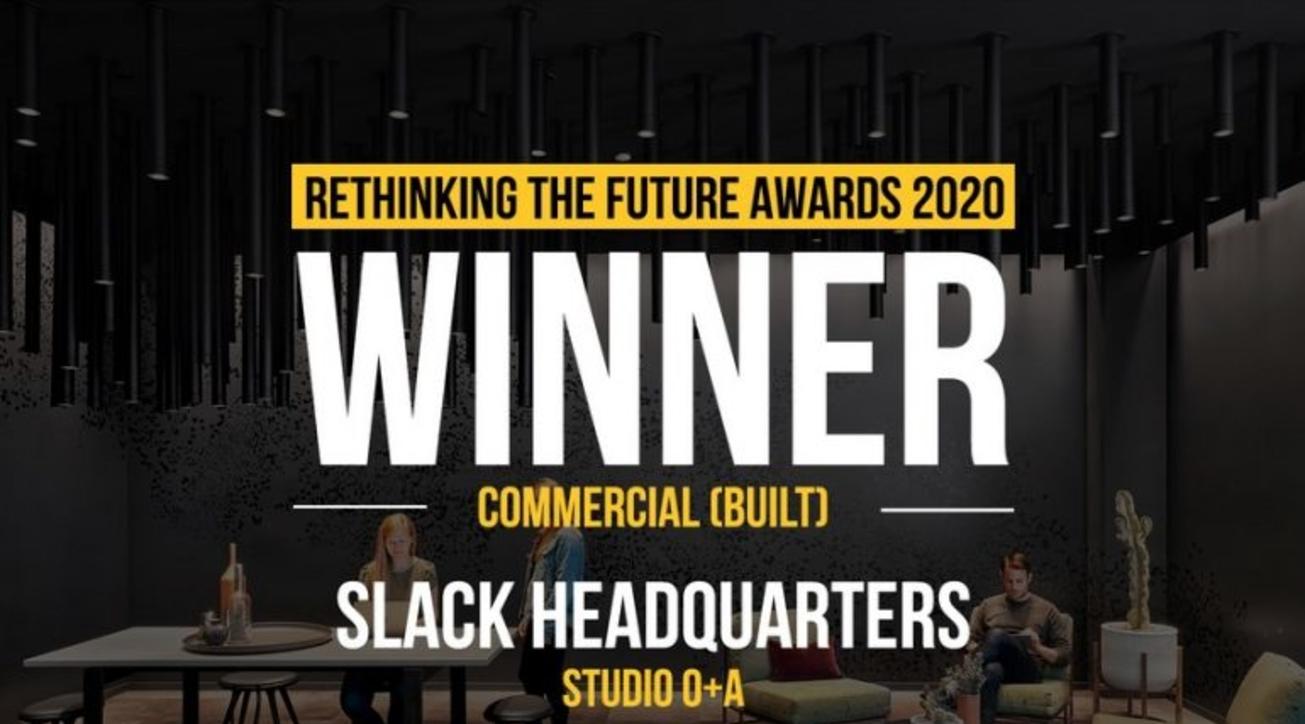 Slack Headquarters, Studio O+A, Rethinking The Future Awards 2020, Commercial, Built